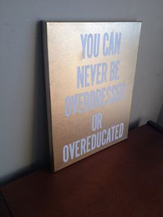 Canvas Quote Painting overdressed or overeducated by heathersm87, $24.79 PERFECT for a #dorm room!