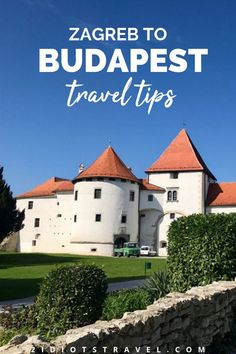 Ultimate Kid Friendly Itinerary In Driving From Zagreb To Budapest The 2 Idiots Travel Blog Budapest Travel Europe Trip Itinerary Family Travel Kids