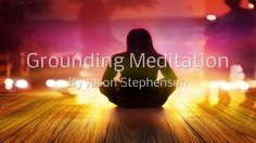 Grounding Guided Meditation (Jason Stephenson)