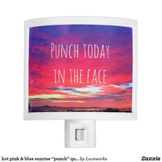"""hot pink & blue sunrise """"punch"""" quote night light"""