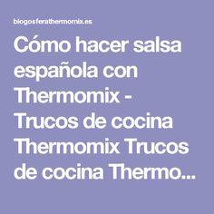 Cómo hacer salsa española con Thermomix - Trucos de cocina Thermomix Trucos de cocina Thermomix