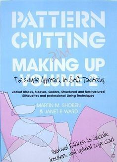 Pattern Cutting and Making Up: v. 2: The Simple Approach to Soft Tailoring by Martin Shoben, http://www.amazon.co.uk/dp/0953239535/ref=cm_sw_r_pi_dp_7oC5rb1GZE3WC