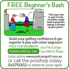 Calling all beginner golfers! Come out for a game Sat 17+28 Jan @pelicangolfclub Members Free Visitors $40 p54375000