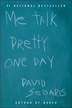 Or anything by David Sedaris