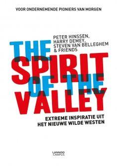 The Spirit of the Valley    / Wil je dit boek in één uur kunnen uitlezen in volle concentratie met meer tekstbegrip? Ik kan je helpen, surf naar peterplusquin.be/... #smartreading #snellezen