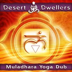 DESERT DWELLERS - Muladhara Yoga Dub
