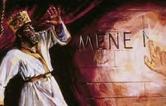 Daniel 5:5At that very moment the fingers of a man's hand appeared and began writing on the plaster of the wall of the king's palace opposite the lampstand, and the king could see the back of the hand as it was writing. 6Then the king turned pale and his thoughts terrified him, and his hips shook and his knees began to knock together. 7. . .The king said to the wise men of Babylon: Any man who reads this writing and tells me its interpretation . . .will rule as the third one in the…