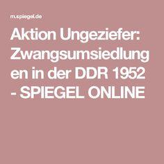 Epic Aktion Ungeziefer Zwangsumsiedlungen in der DDR SPIEGEL ONLINE