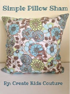 Create Kids Couture: How To Tuesday: Pillow Sham