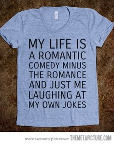 My life is a romantic comedy… #FB