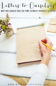 Letters To Ourselves   Why You Should Write Yourself A Letter http://mysocalledchaos.com/2016/04/letters-to-ourselves.html