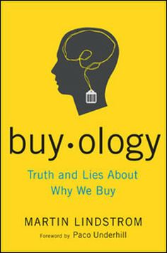 Buyology: Truth and Lies About Why We Buy Awesome read if you want to try to get your head around why we make a lot of the purchases we do