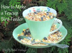 Thrifty Rebel tells how she makes a bird feeder from a vintage teacup and saucer
