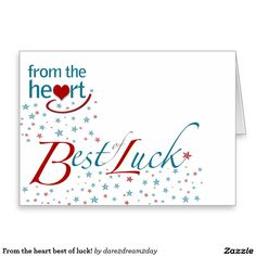 From the heart best of luck! stationery note card