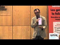 Cómo ser más feliz (en el trabajo y fuera de él) - Rafael Santandreu (UE, 2014) - YouTube