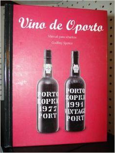Autor: Spence, Godfrey Título: Vino de oporto manual para sibaritas / Ubicación: FCCTP - Gastronomía - Tercer piso / Código: G/PT/ 663.2 S36V