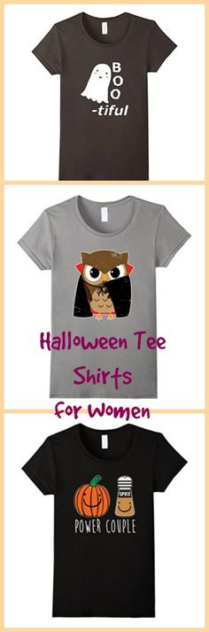 Don't want to wear a costume, but you want to be a part of the fun! These Halloween Tee Shirts women will LOVE to wear are a great way to get in the spirit!