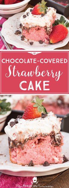 Chocolate Covered Strawberry Cake; poke cake; Valentine's Day Dessert; Valentine's Cake #valentinesday #valentinesdessert