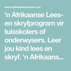 'n Afrikaanse Lees- en skryfprogram vir tuisskolers of onderwysers. Leer jou kind lees en skryf. 'n Afrikaanse Lees- en skryfprogram vir graad 1 tot graad 3.