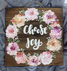 A personal favorite from my Etsy shop https://www.etsy.com/listing/253827275/floral-wood-pallet-choose-joy-painting