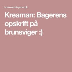 Kreaman: Bagerens opskrift på brunsviger :) Danishes, Recipies, Food And Drink, Cooking Recipes, Desserts, Cakes, Pizza, Lily, Recipes