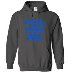 worlds most awesome PRISON OFFICER T Shirts, Hoodies. Check price ==► https://www.sunfrog.com/Funny/world-Charcoal-11121325-Hoodie.html?41382