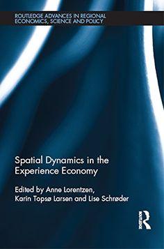 Spatial Dynamics in the Experience Economy (Routledge Adv... https://www.amazon.com/dp/B00YCJI69W/ref=cm_sw_r_pi_dp_U_x_88FFAb8QXFSH6