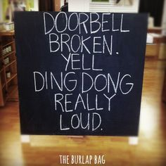 """If the doorbell is broken then just yell """"ding dong"""" really loud. LOL very cute and funny. Retail Signs, Ding Dong, Haha Funny, Funny Stuff, That's Hilarious, Funny Ads, Funny Memes, Funny Signs, Just For Laughs"""
