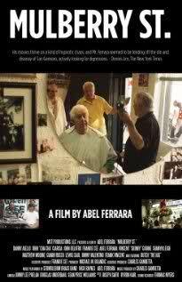 Abel Ferrara - Mulberry St. (2010) In this film, Bronx-born director Abel Ferrara energetically documents Manhattan's Little Italy during the famed San Gennaro feast.