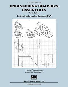 Engineering graphics essentials / Kirstie Plantenberg