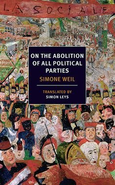 On the Abolition of All Political Parties Simone Weil