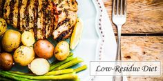 How To Eat A Low-Residue Diet Or So Called The Low-Fiber Diet http://naturallycurvy.com/low-residue-diet-low-fiber-diet/