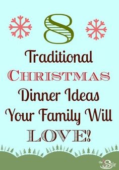 The kids will LOVE these Christmas dinner ideas http://thestir.cafemom.com/food_party/148428/8_traditional_christmas_dinner_ideas?utm_medium=sm&utm_source=pinterest&utm_content=thestir