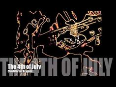 New Songs - Chad Garber - The 4th of July (Original)