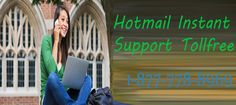 Hotmail Instant 1-877-778-8969 Toll Free Support Services : Hotmail technical instant help support service provide the relevant support for the all email related problems.Contact for Hotmail online customer support services for password recovery,technical,Customer,Helpline support, services,USA,Canada,reset,stolen,forget password  http://hotmailpasswordhelp.info/service.html | jacksonnick