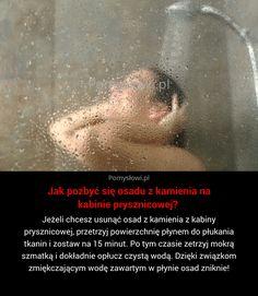 Jeżeli chcesz usunąć osad z kamienia z kabiny prysznicowej, przetrzyj powierzchnię płynem do płukania tkanin i zostaw na 15 minut. ...