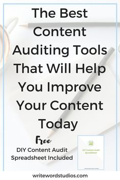 The Best Content Auditing Tools That Will Improve Your Content Today