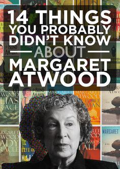 14 Things You Probably Didn't Know About Margaret Atwood
