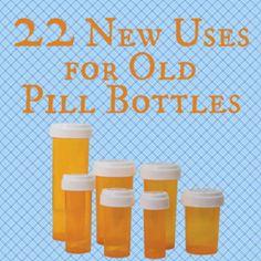 22 New Uses for Old Pill Bottles