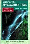 Exploring the Appalachian Trail: Hikes in the Virginias - Virginia, West Virginia. Click on the book cover to request this title at the Bill or Gales Ferry Libraries. 4/15
