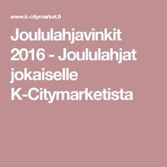 Joululahjavinkit 2016 - Joululahjat jokaiselle K-Citymarketista