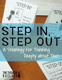 """Step In, Step Out"" A strategy for thinking deeply about text, from The Thinker Builder. Comes with lesson plan and materials for FREE!"