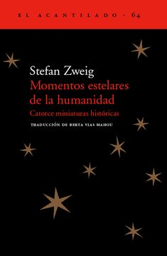 momentos estelares de la humanidad: catorce miniaturas historicas-stefan zweig-9788495359926