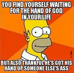 Atheism, Religion, God is Imaginary, Simpsons. I'm having the best day of my life and I owe it all to not going to church! Positive Motivation, Monday Motivation, Homer Quotes, Religious Humor, Beer Humor, Simple Words, Fiction Writing, Most Popular Memes, Day Of My Life
