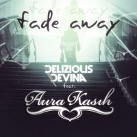Delizious Devina Feat Aura Kasih - FADE AWAY [Preview] by deliziousdevina on SoundCloud