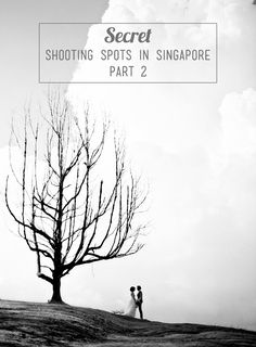 A list of favourite shooting locations of some of Singapore's top wedding photographers! // Secret Shooting Spots of Photographers in Singapore - Part 2