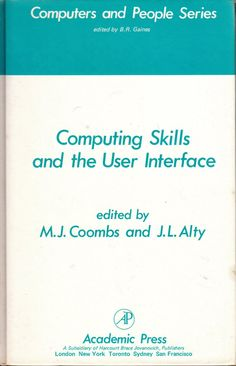 Computing Skills & The User Interface (Computers and People Series, Volume 3)