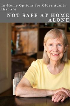 Ways to protect older adults that are not safe at home alone: