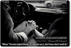 #FatefulItalianPassion. Chapter 25. Volume 1. #darkromance #romance #book #quote #passion #love #sensual #erotic #drama #bookboost #novel #newadult