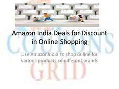 Amazon india deals @ couponsgrid by couponsgrid via slideshare